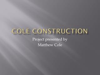COLE CONSTRUCTION