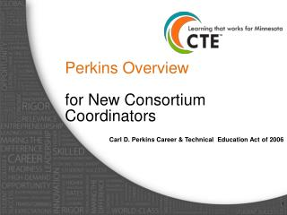 Perkins Overview  for New Consortium Coordinators