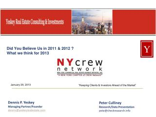 Did You Believe Us in 2011 & 2012 ?  What we think for 2013