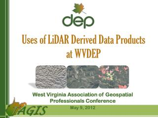 Uses of LiDAR Derived Data Products  at WVDEP