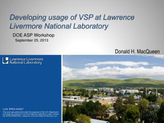 Developing usage of VSP at Lawrence Livermore National Laboratory