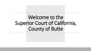 Welcome to the  Superior Court of California, County of Butte