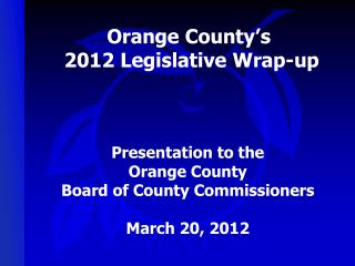 Orange County's  2012 Legislative Wrap-up