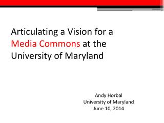 Articulating a Vision for a  Media Commons  at the University of Maryland