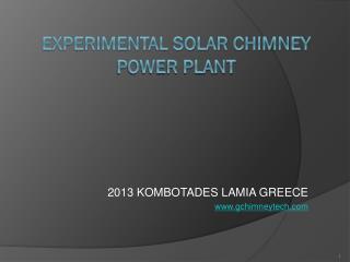E XPERIMENTAL SOLAR CHIMNEY  POWER PLANT