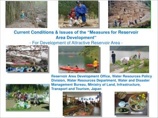 "Current Conditions &  Issues of the  ""Measures for  Reservoir  Area Development"" - For  Development of  Attractive Rese"