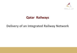 Qatar  Railways Delivery of  an Integrated Railway Network