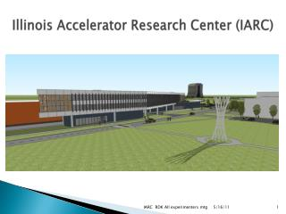 Illinois Accelerator Research Center (IARC)