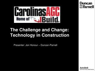 The Challenge and Change: Technology in Construction
