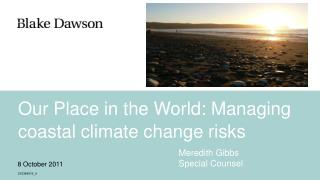 Our Place in the World: Managing coastal climate change risks