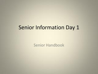 Senior Information Day 1