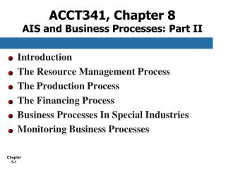 ACCT341, Chapter 8 AIS and Business Processes: Part II