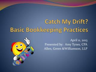 Catch My Drift?  Basic Bookkeeping Practices