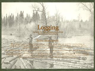 Logging Our Stories : The  History of Marathon County Exhibit Marathon County Historical Society