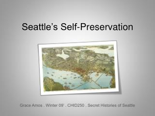 Seattle�s Self-Preservation