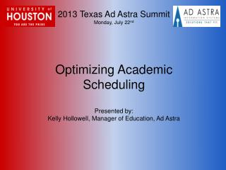 2013 Texas Ad Astra Summit Monday, July 22 nd