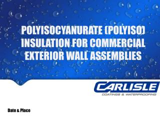Polyisocyanurate  ( polyiso ) insulation for commercial exterior wall assemblies