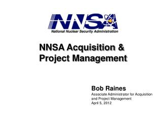Bob  Raines Associate Administrator for Acquisition  and Project Management  April 5, 2012
