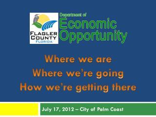 July  17,  2012 –  City of Palm Coast