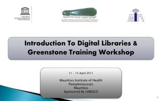 11  �  15  April 2011 Mauritius Institute of Health Pamplemousses Mauritius Sponsored By UNESCO