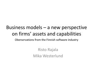 Business models – a new  perspective on firms ' assets and  capabilities