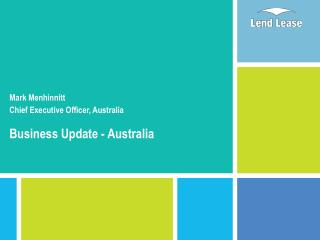 Mark Menhinnitt Chief Executive Officer, Australia Business Update - Australia