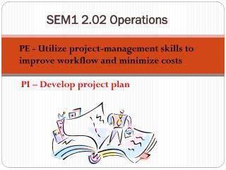 SEM1 2.02 Operations