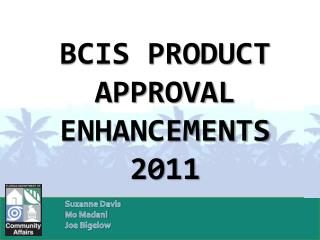 BCIS Product Approval Enhancements 2011