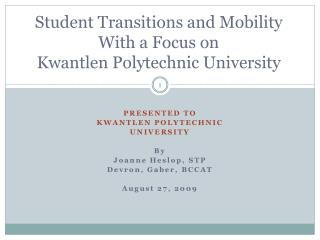Student Transitions and Mobility  With a Focus on  Kwantlen  Polytechnic University