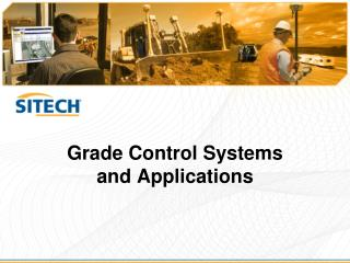 Grade Control Systems  and Applications