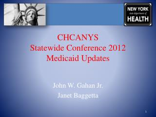 CHCANYS Statewide Conference 2012 Medicaid Updates