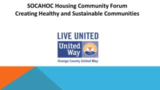 SOCAHOC Housing Community Forum Creating Healthy and Sustainable Communities