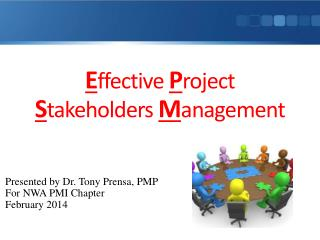 E ffective  P roject  S takeholders  M anagement