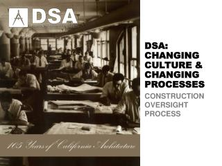 DSA: CHANGING CULTURE & CHANGING PROCESSES
