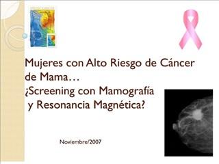 mujeres con alto riesgo de c ncer de mama   screening con mamograf a  y resonancia magn tica