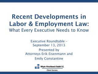 Recent Developments in Labor & Employment Law: What Every Executive Needs to Know