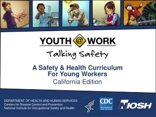A Safety & Health Curriculum For Young Workers California Edition