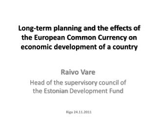 Long-term planning and the effects of the European Common Currency on  economic development of a country