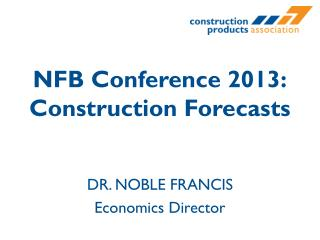 NFB  Conference 2013: Construction Forecasts