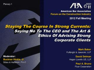 Staying The Course In Strong Currents: Saying No To The CEO and The Art &  Ethics Of Advising Strong  Corporate Clients