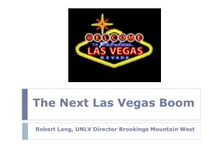 The Next Las Vegas Boom