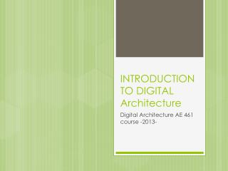 INTRODUCTION TO DIGITAL Architecture