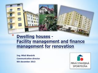 Dwelling houses  - Facility management  and  finance management  for  renovation