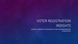 Voter Registration Insights