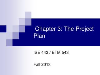 Chapter 3: The Project  Plan