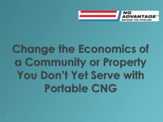 Change the Economics of a Community or Property You Don't Yet Serve with Portable CNG