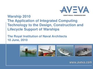 Warship 2010 The Application of Integrated Computing Technology to the Design, Construction and Lifecycle Support of Wa