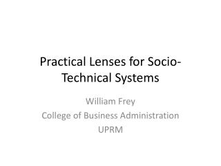 Practical Lenses for Socio-Technical Systems