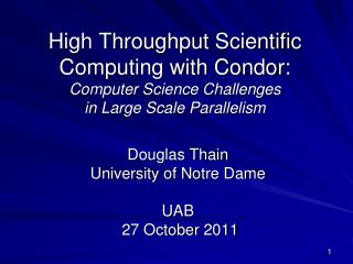 High Throughput Scientific Computing with Condor: Computer Science Challenges in Large Scale Parallelism