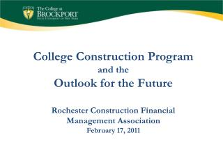 College Construction Program and the Outlook for the Future